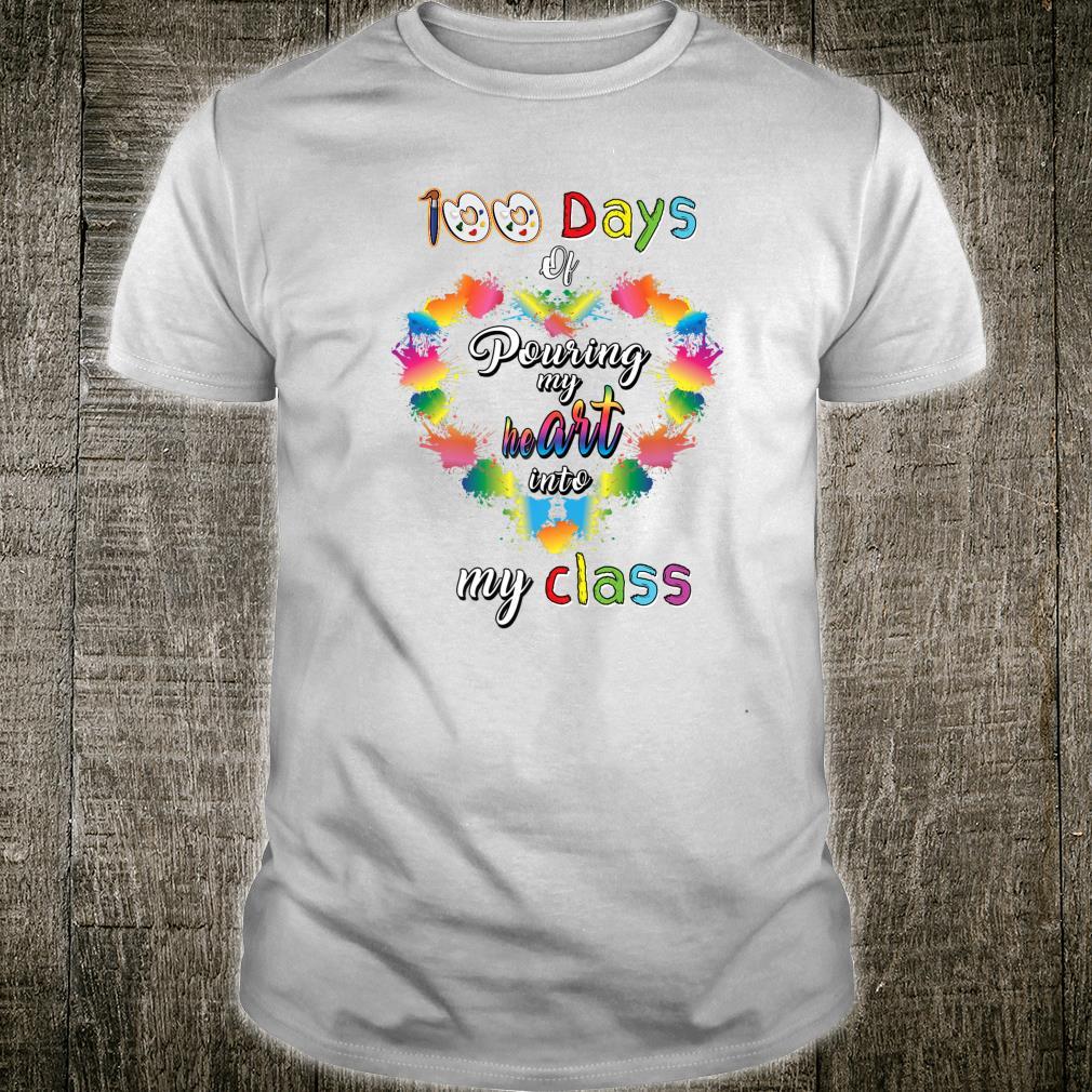 100 Days of School Pouring heART Into My Class Art Teacher Shirt