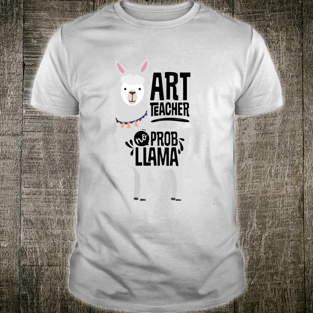 Art Teacher No Prob Llama Artists Teachers Shirt
