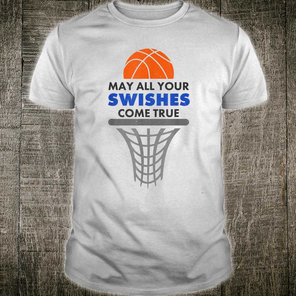 Basketball May All Your Swishes Come True College Player Shirt