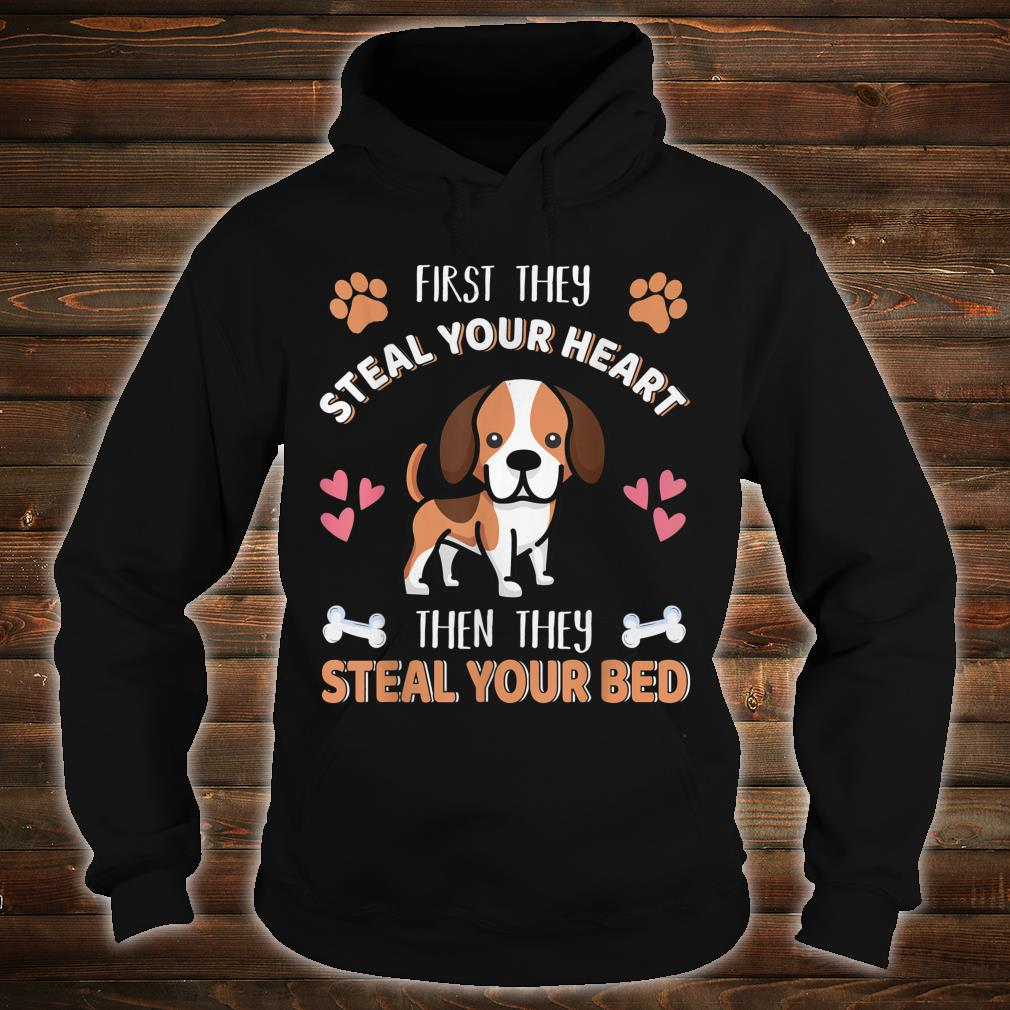 Beagle Dog Cute First They Steal Heart Then Bed Shirt hoodie