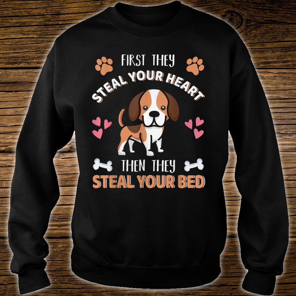 Beagle Dog Cute First They Steal Heart Then Bed Shirt sweater