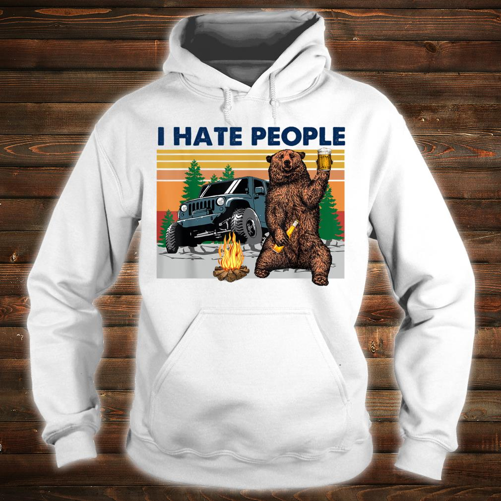 Bear beer I hate people Shirt hoodie