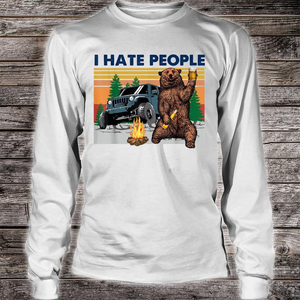 Bear beer I hate people Shirt long sleeved