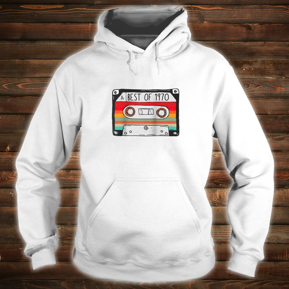 Best Of 1970 50th Birthday Cassette Tape Vintage Shirt hoodie