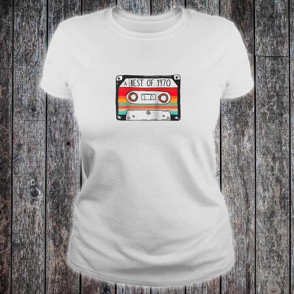 Best Of 1970 50th Birthday Cassette Tape Vintage Shirt ladies tee
