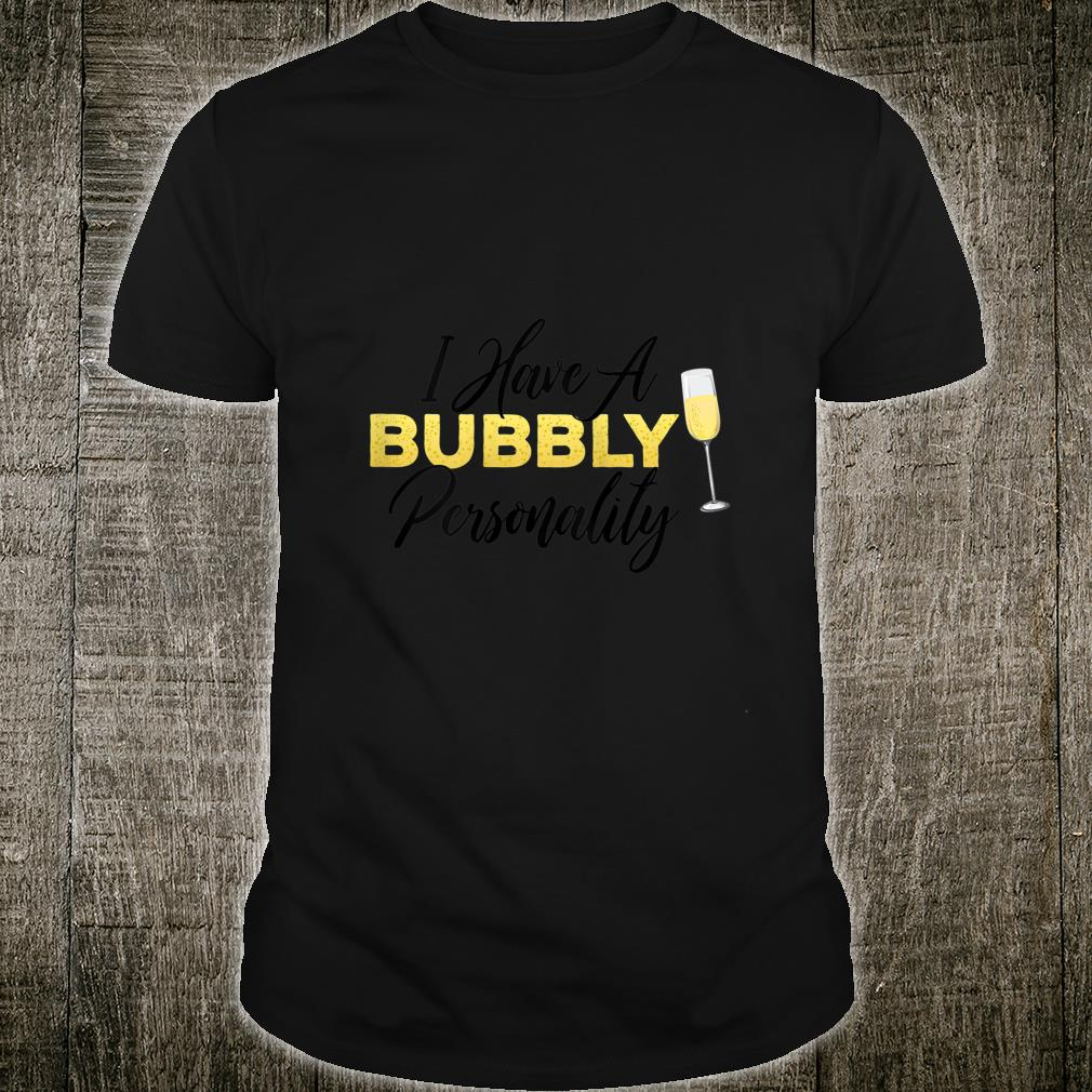 Bubbly Personality ChampagneWine Quote Shirt