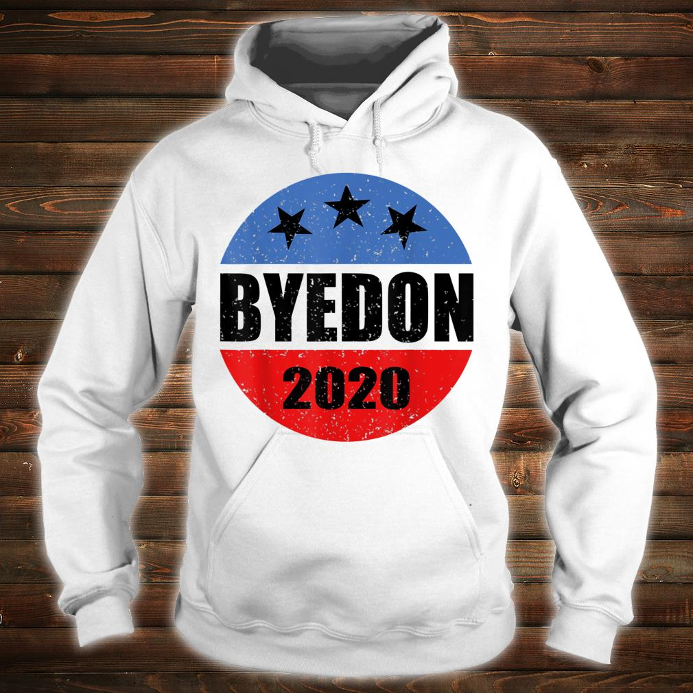 ByeDon 2020 Shirt hoodie