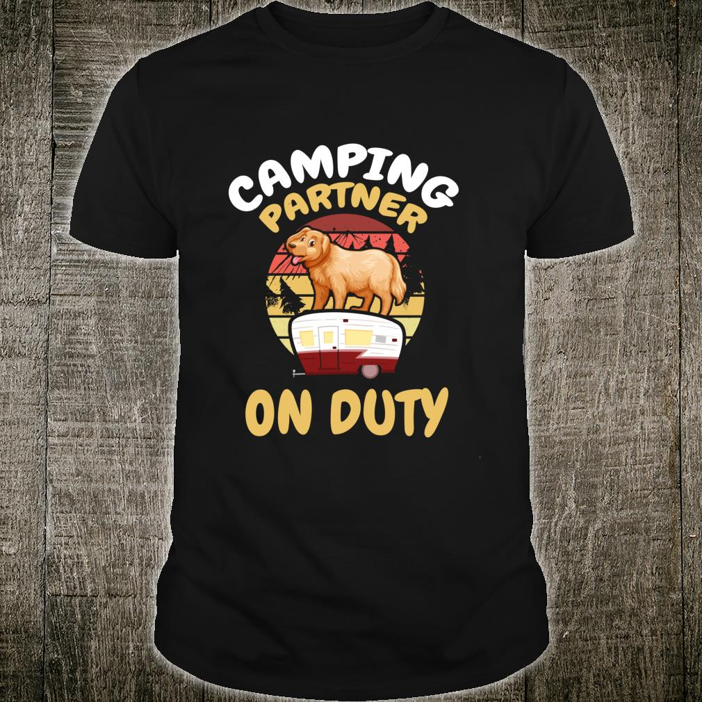 Camping Partner On Duty Golden Rotriever Gold Dog Camp Buddy Shirt