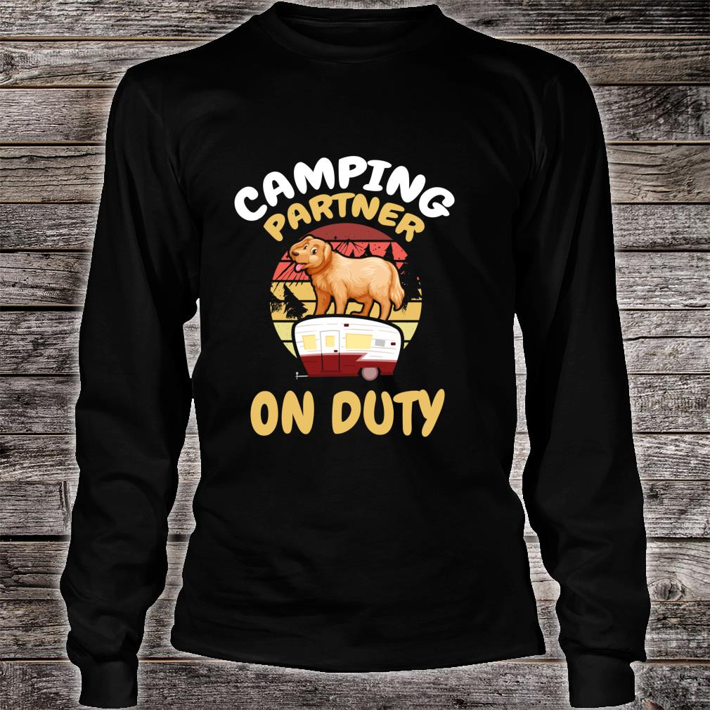Camping Partner On Duty Golden Rotriever Gold Dog Camp Buddy Shirt long sleeved