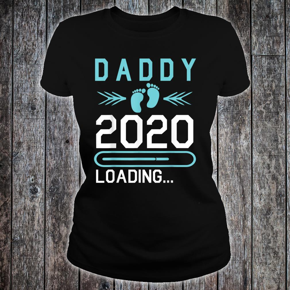 Daddy 2020 Loading Happy First Mother Father Day Dad Shirt ladies tee