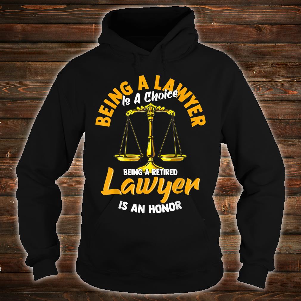 Ein pensionierter Anwalt zu sein ist eine Ehre Shirt hoodie