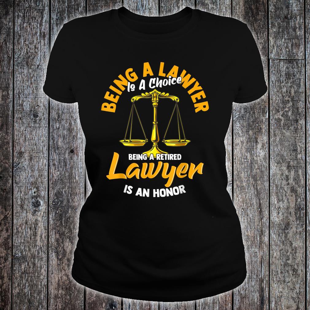 Ein pensionierter Anwalt zu sein ist eine Ehre Shirt ladies tee