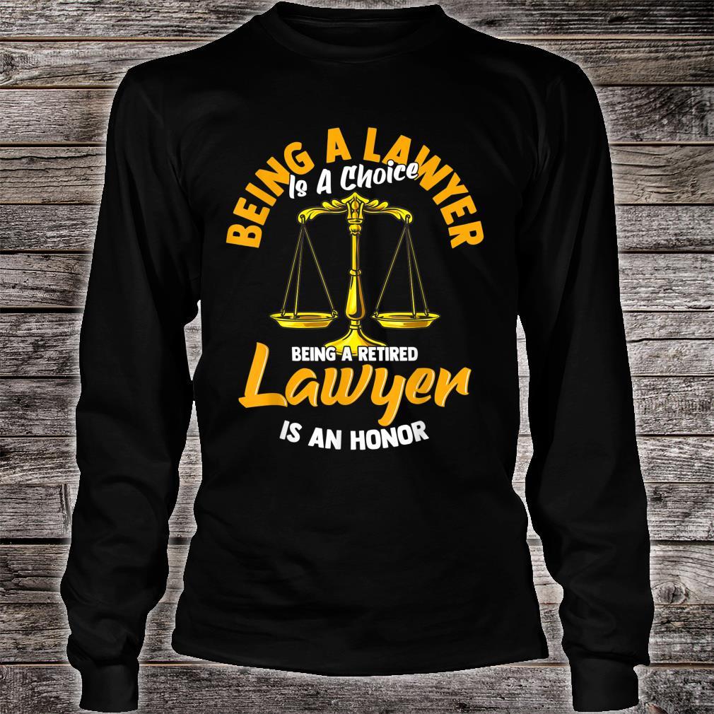 Ein pensionierter Anwalt zu sein ist eine Ehre Shirt long sleeved