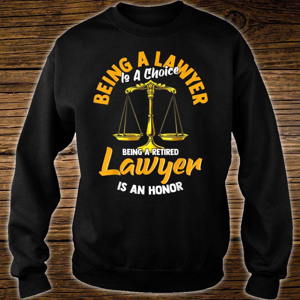 Ein pensionierter Anwalt zu sein ist eine Ehre Shirt sweater
