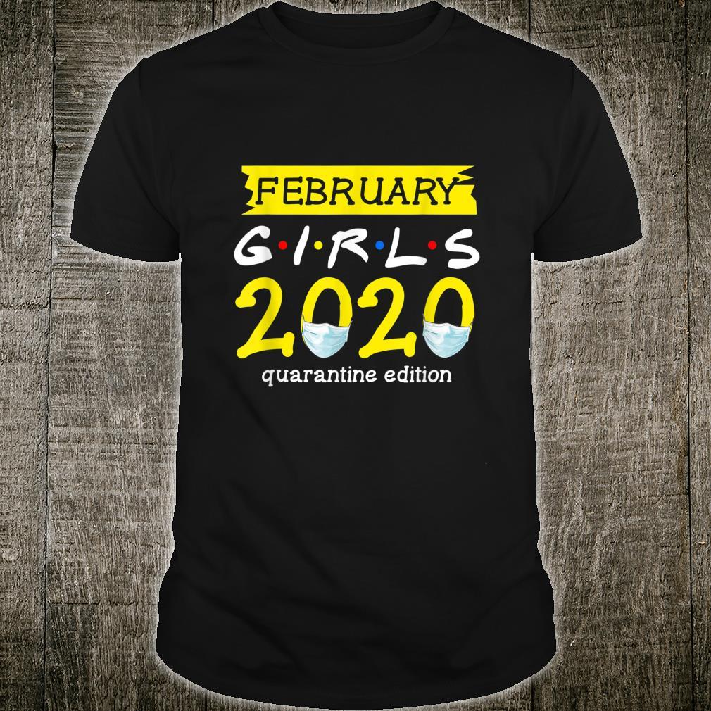 February Girls Quarantine Edition Social Distancing 2020 Shirt