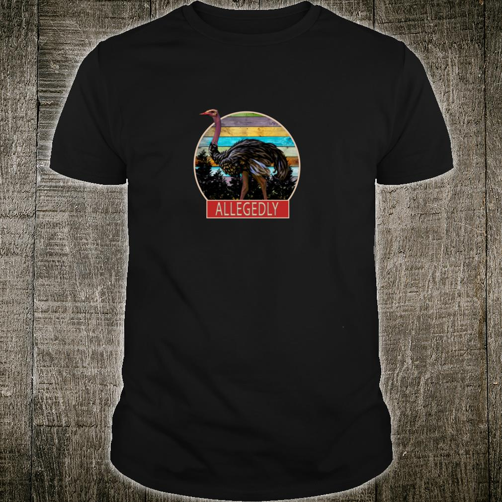 Funny Retro Vintage Allegedly Ostrich Shirt
