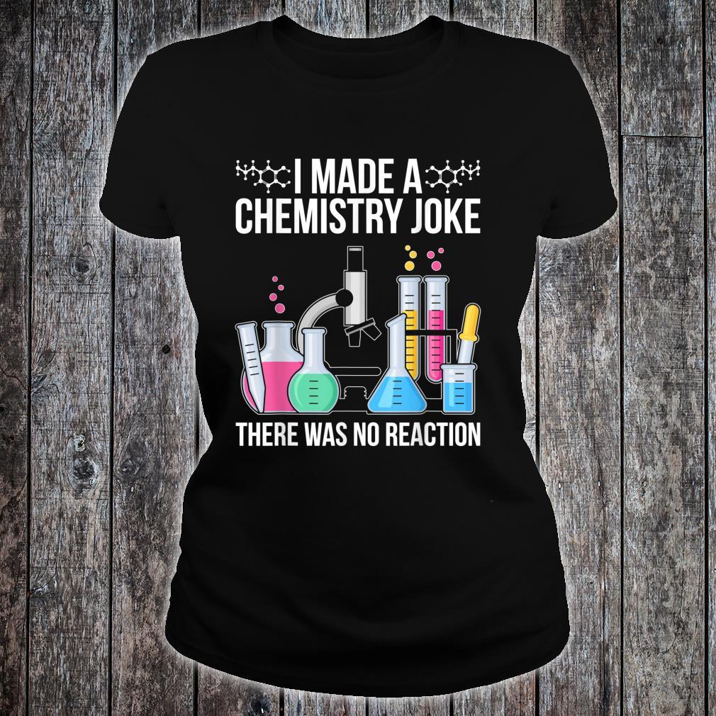 Funny Scientist Idea Chemist Quote Chemistry Shirt ladies tee