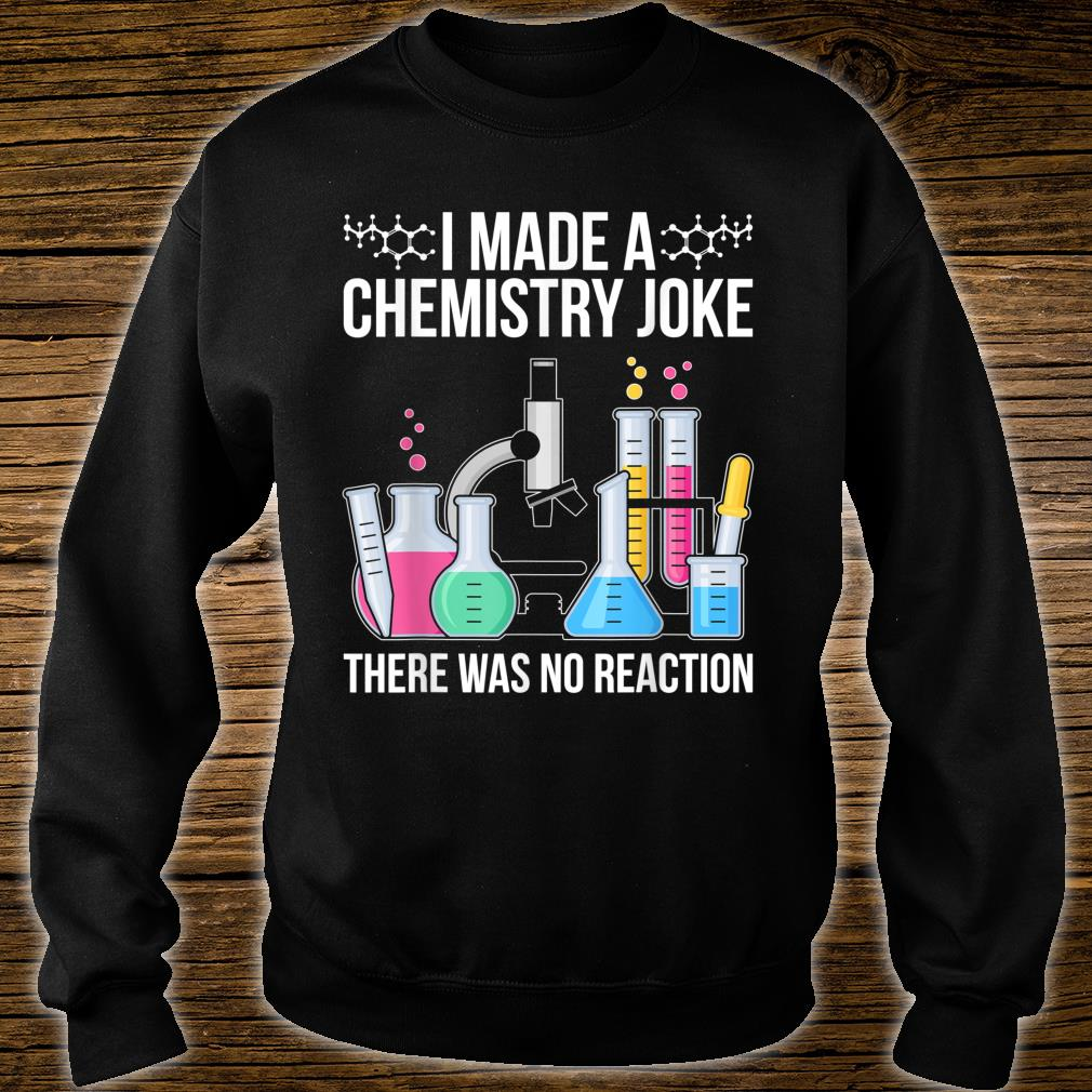 Funny Scientist Idea Chemist Quote Chemistry Shirt sweater