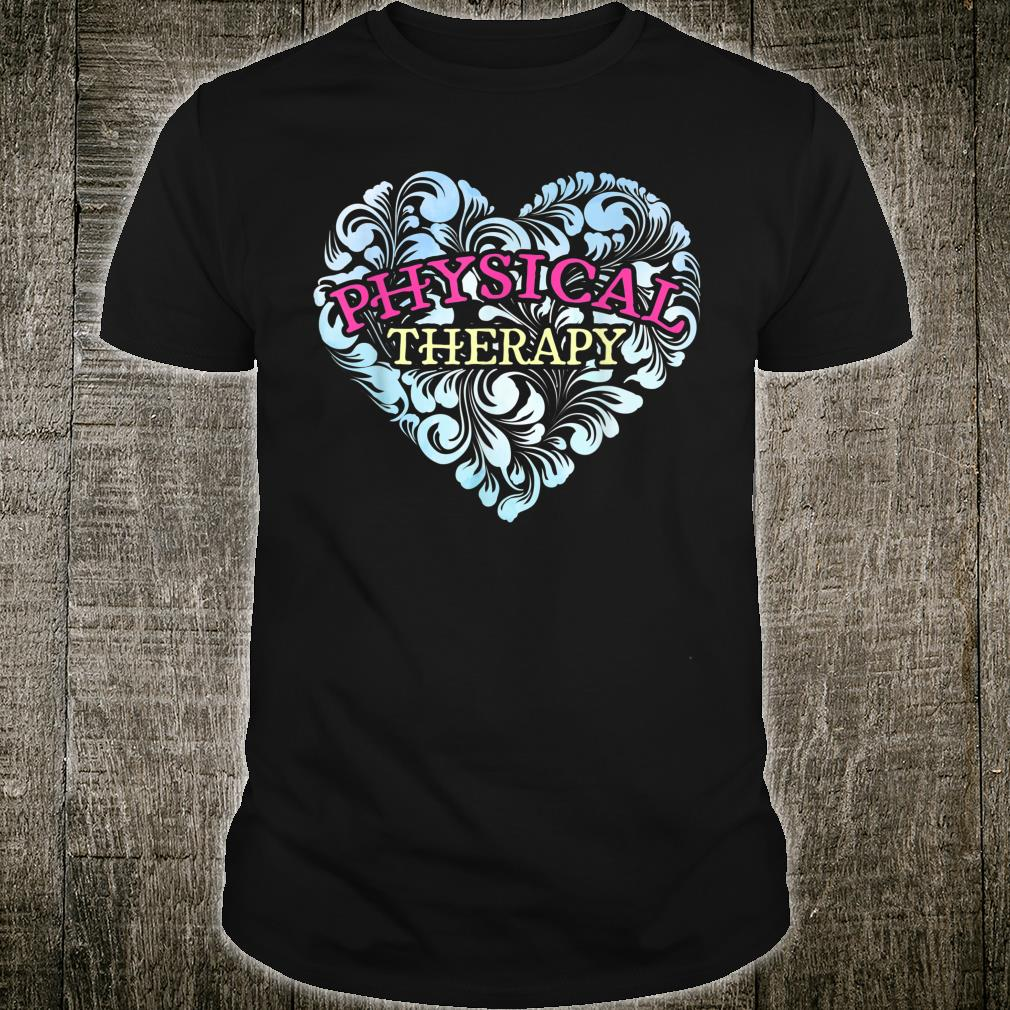 Gift Love DPT Doctor Heart Physical Therapy Shirt