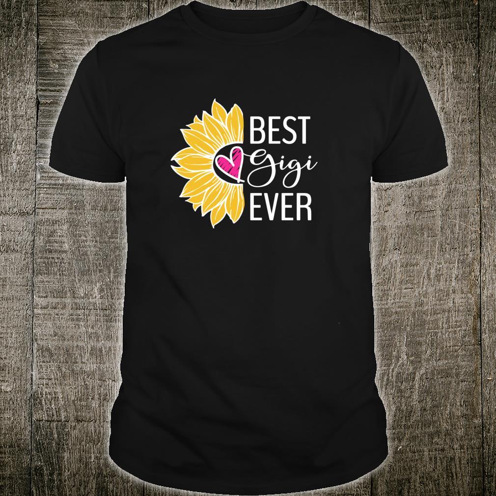 Gigi Best Gigi Ever Sunflower Heart Shirt
