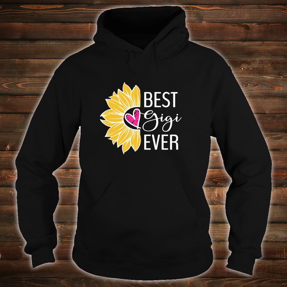 Gigi Best Gigi Ever Sunflower Heart Shirt hoodie