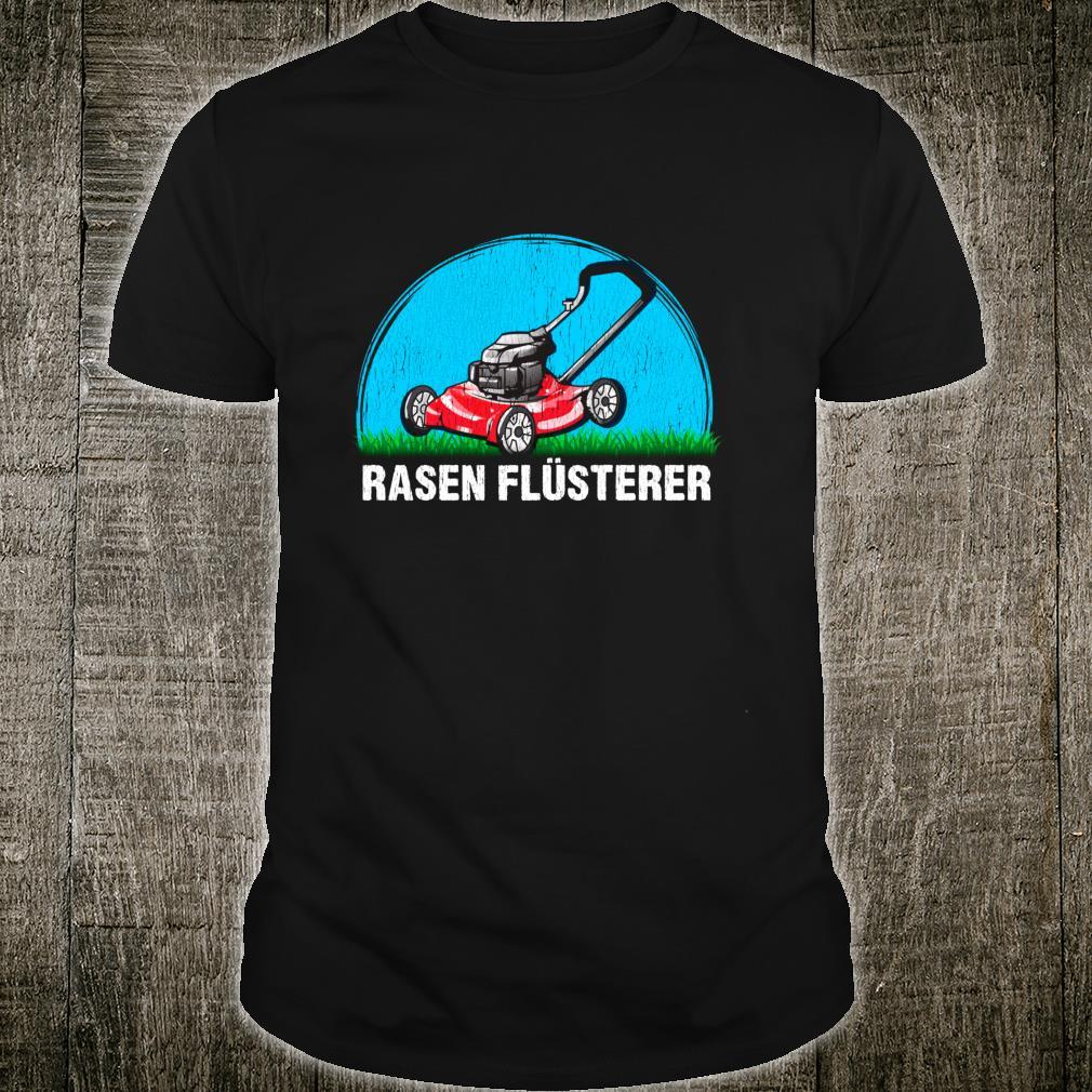 Gärtner Rasenmäher Rasenflüsterer Shirt