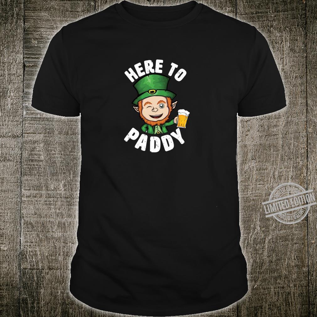 Here to Paddy Saint Patrick's Day Shirt