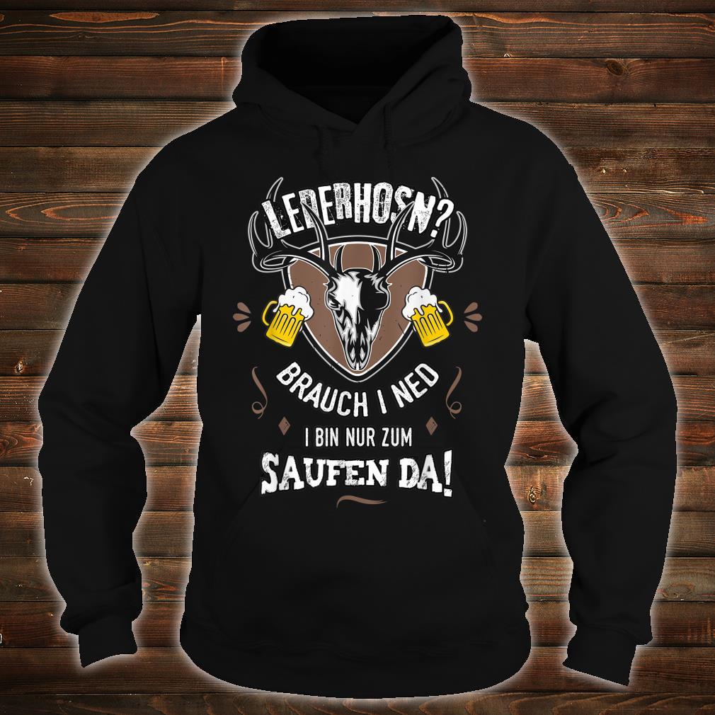 Herren Ersatz Lederhose Nur Saufen Bayern Männer lustige Sprüche Shirt hoodie