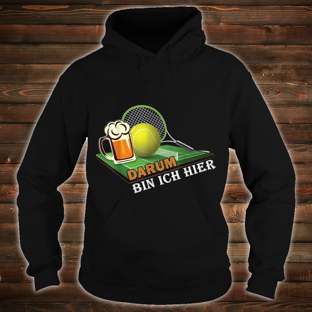 Herren Papa Tennisspieler Outfit Tennis und Bier Darum bin ich hier Shirt hoodie