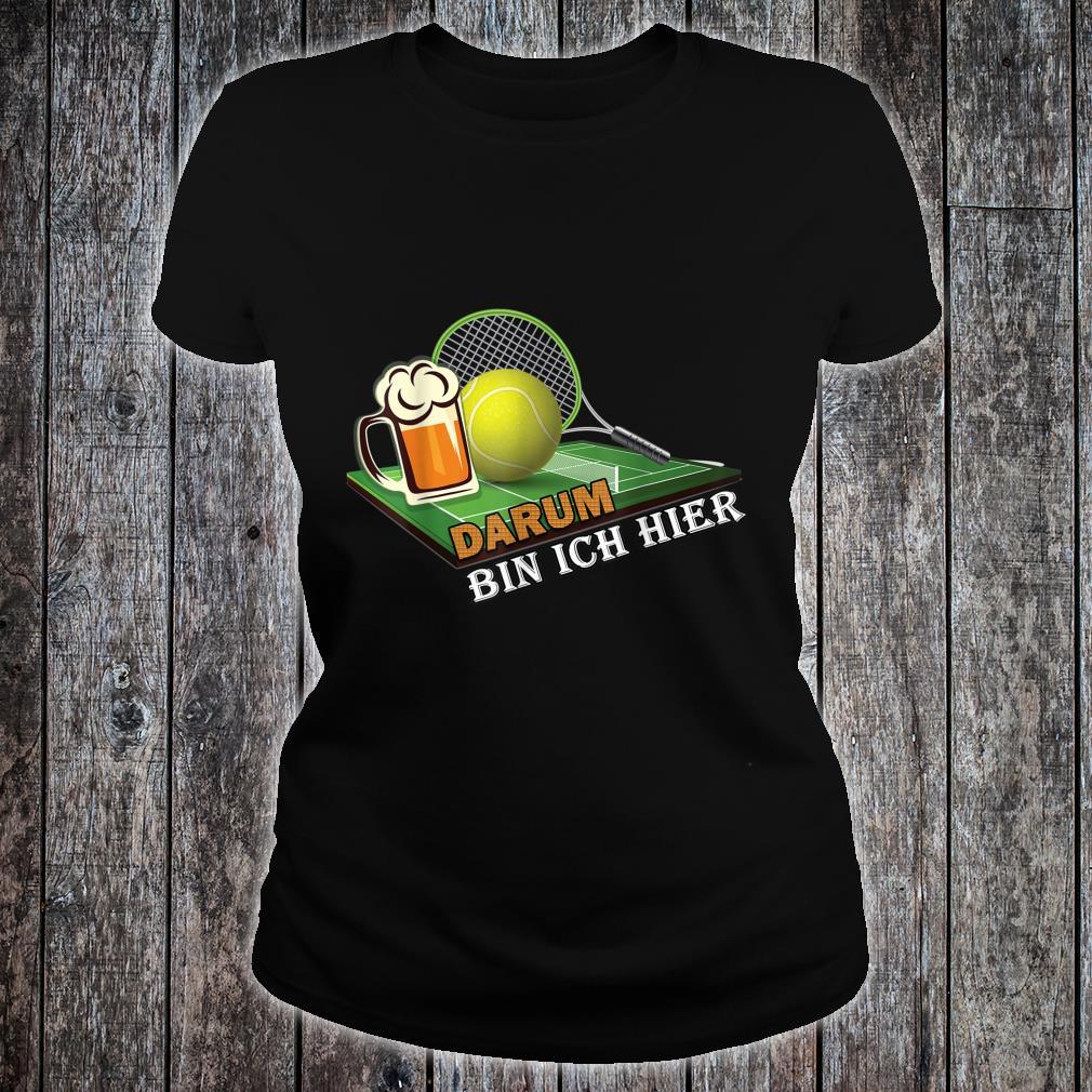 Herren Papa Tennisspieler Outfit Tennis und Bier Darum bin ich hier Shirt ladies tee