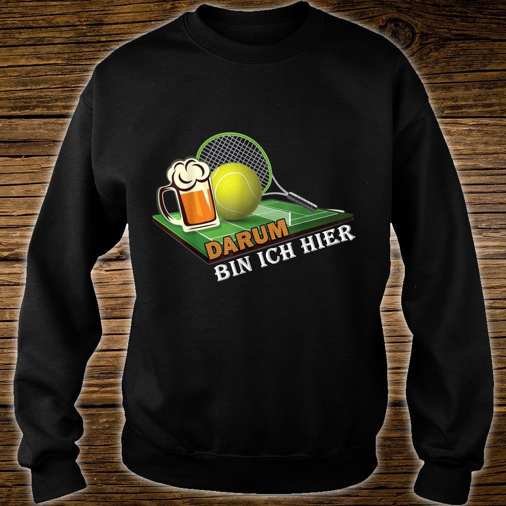 Herren Papa Tennisspieler Outfit Tennis und Bier Darum bin ich hier Shirt sweater