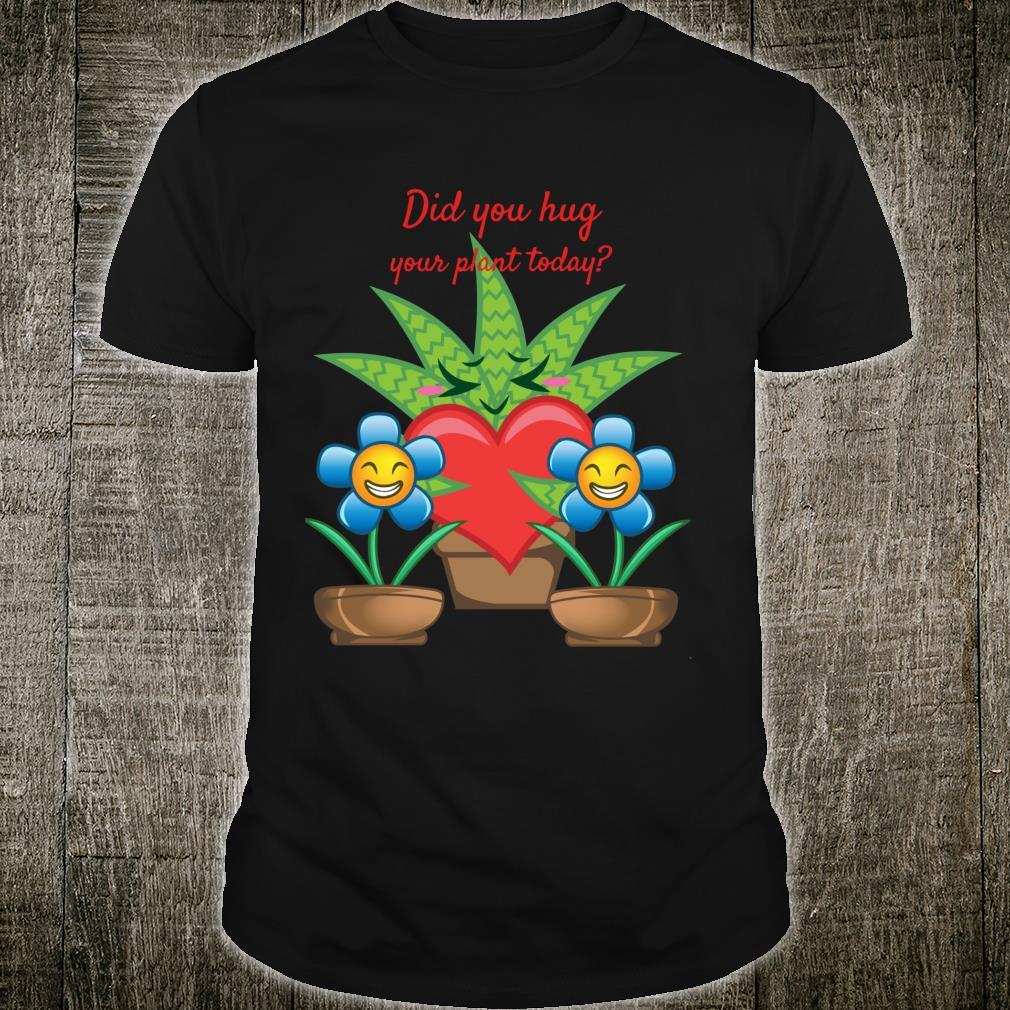 Hug Your Plants Shirt