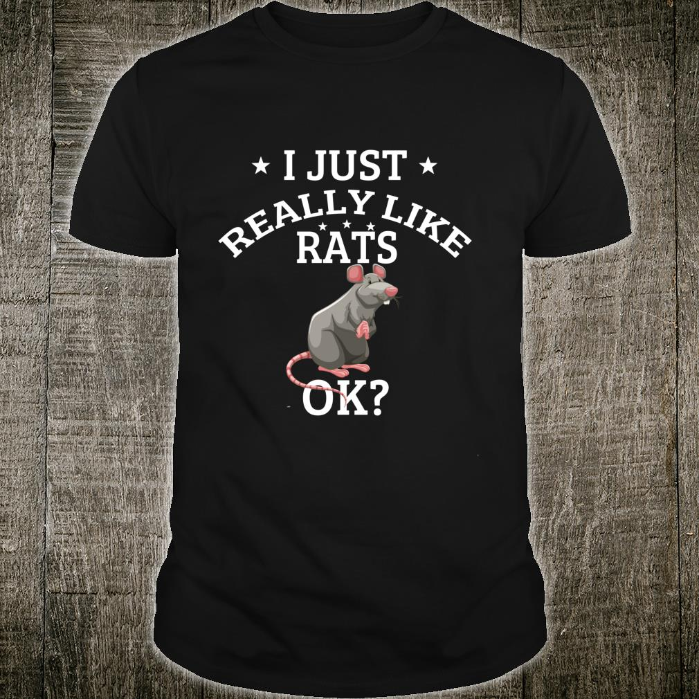 I Just Really Like Rats OK Cute Rats Shirt