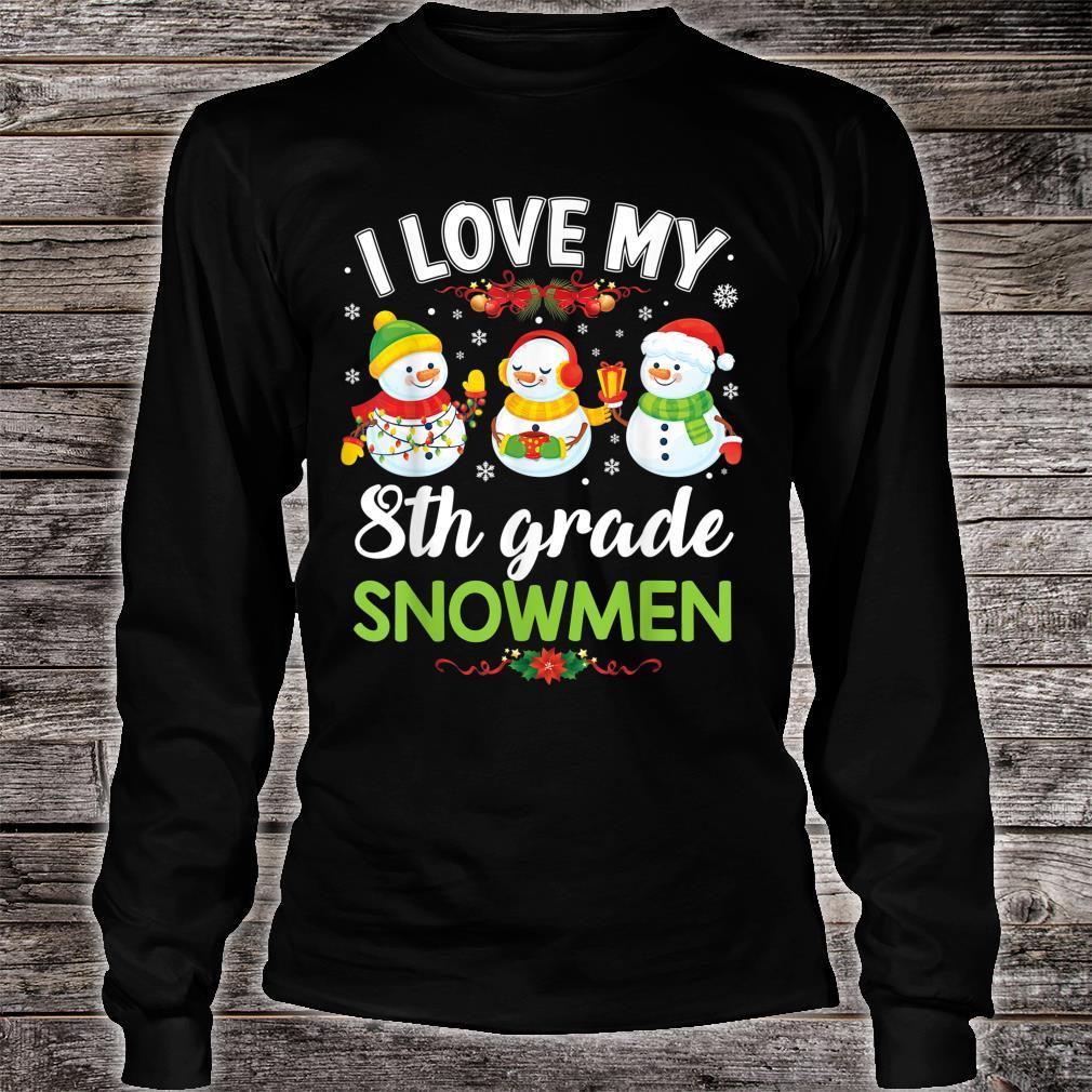 I Love My 8th Grade Snowmen Teacher Santa Elf Christmas Shirt long sleeved