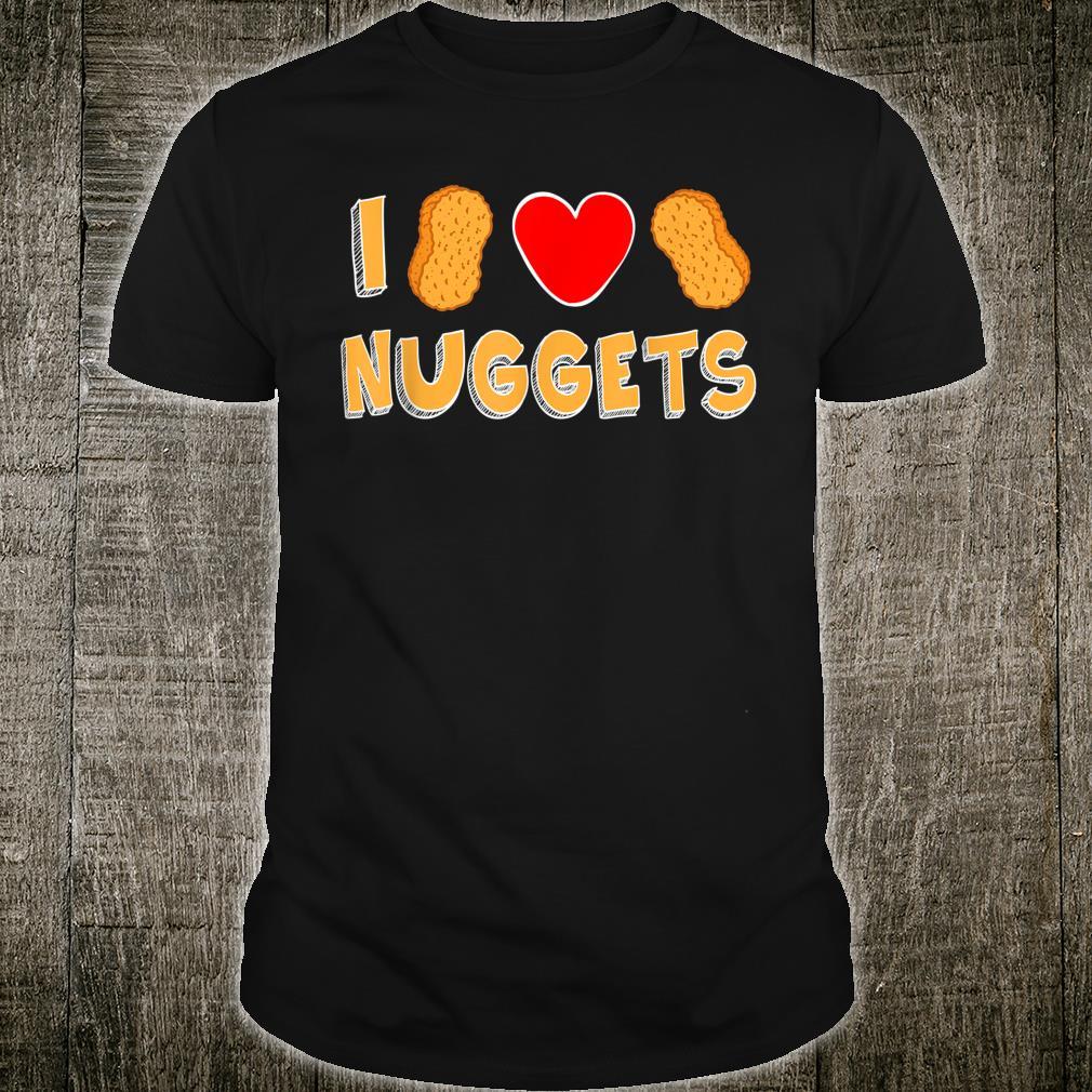 I Love Nuggets Cute Chicken Nug Nugget Boys Girls Shirt