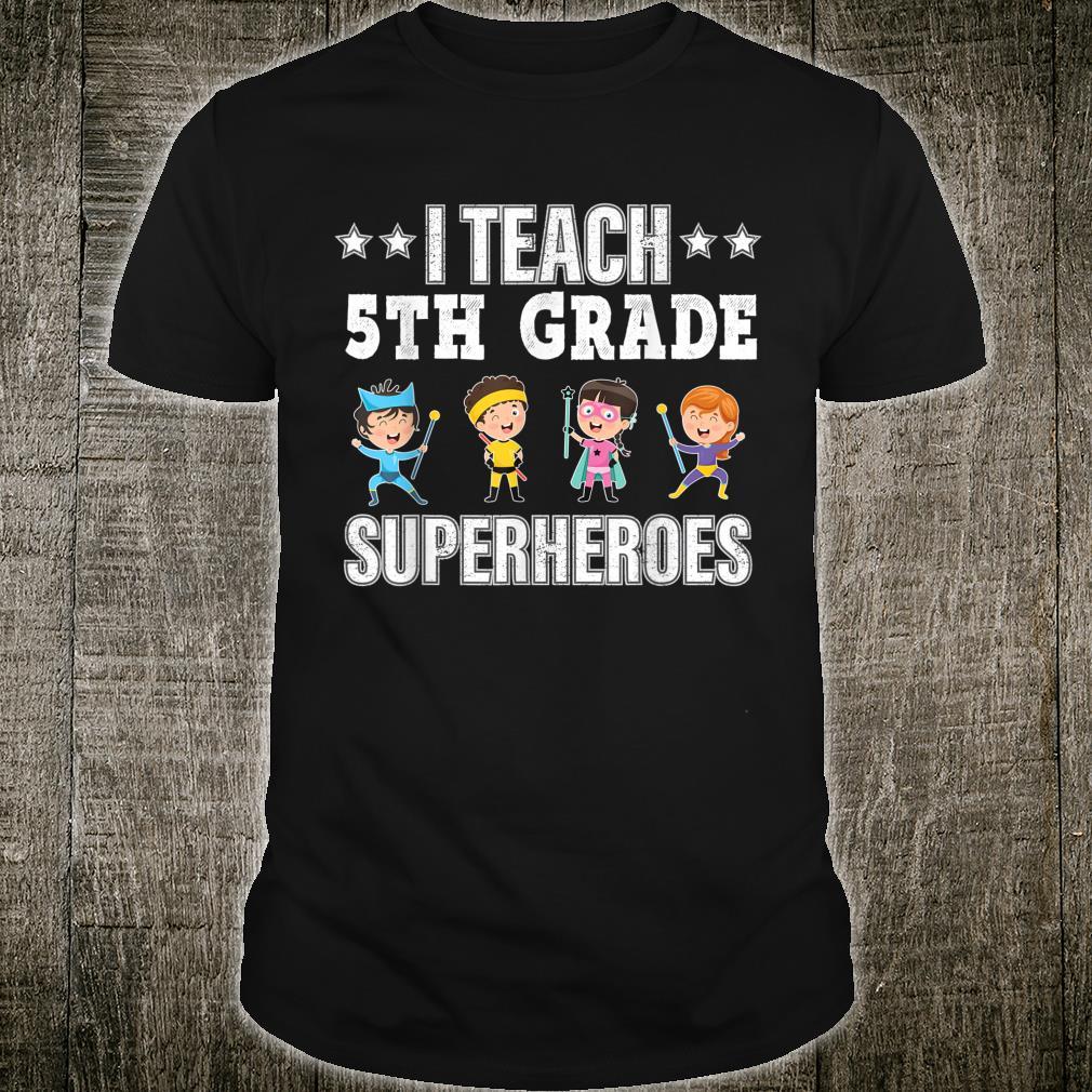 I Teach 5th Grade Superheroes Shirt Back To School Teacher Shirt