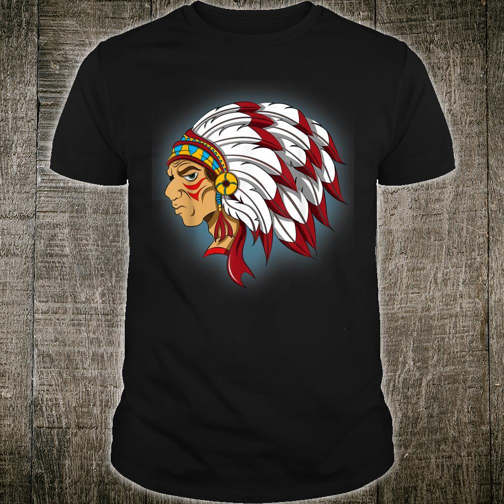 INDIAN CHIEF Shirt Native American Shirt