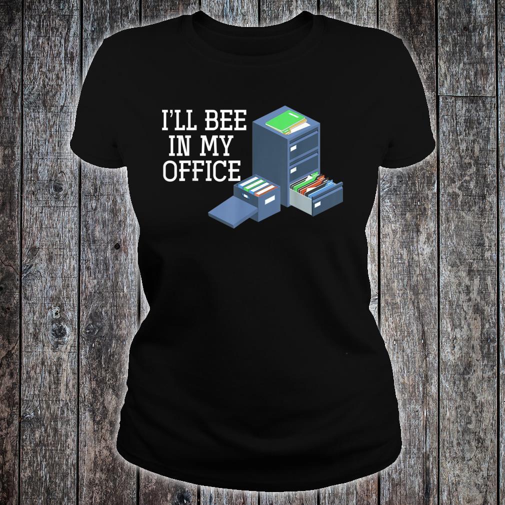 Ill Bee In My Office Beekeeper Shirt ladies tee