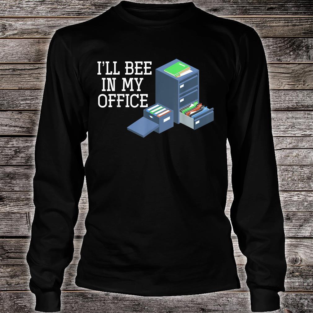 Ill Bee In My Office Beekeeper Shirt long sleeved