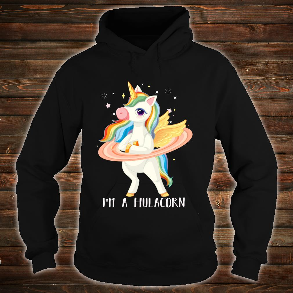 I'm A Hulacorn Unicorn Rainbow Cute Hula Hooping Dance Shirt hoodie