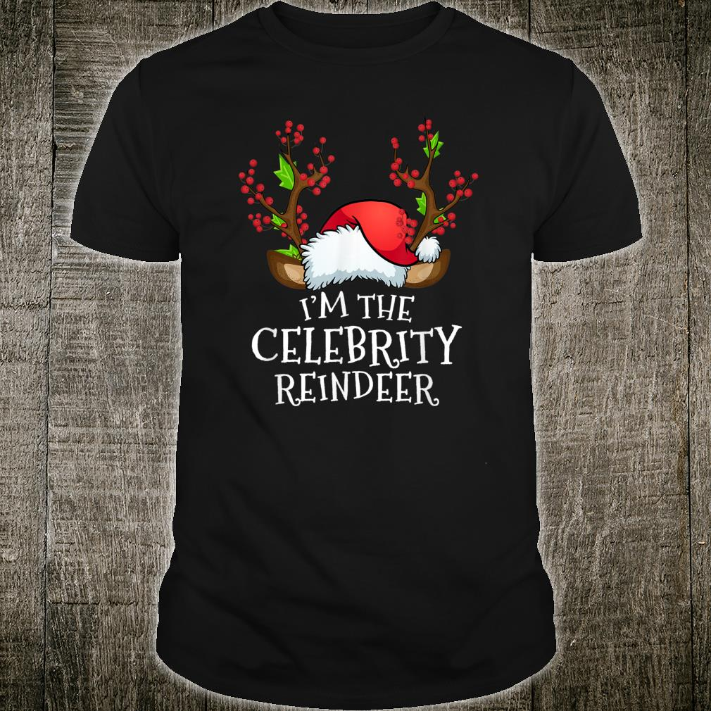 I'm the Celebrity Reindeer Matching Family Christmas Shirt