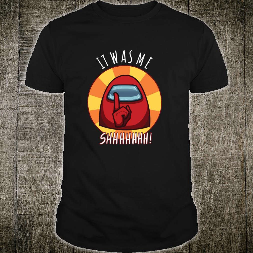 Imposter Among Game Us It Was Me Shhhhhh Gamer Fan Shirt