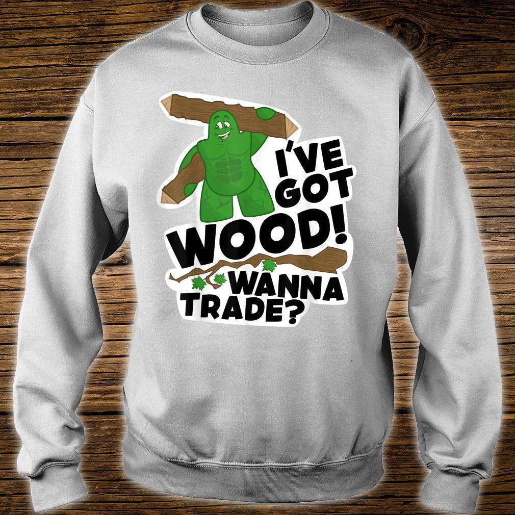I've Got Wood Shirt sweater