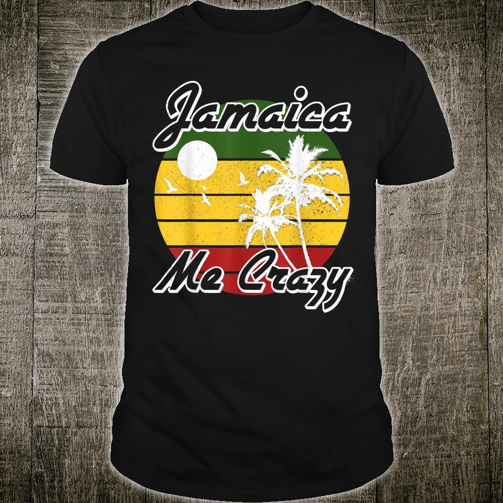 Jamaica Me Crazy Reggae Music Rastafari Rasta Shirt