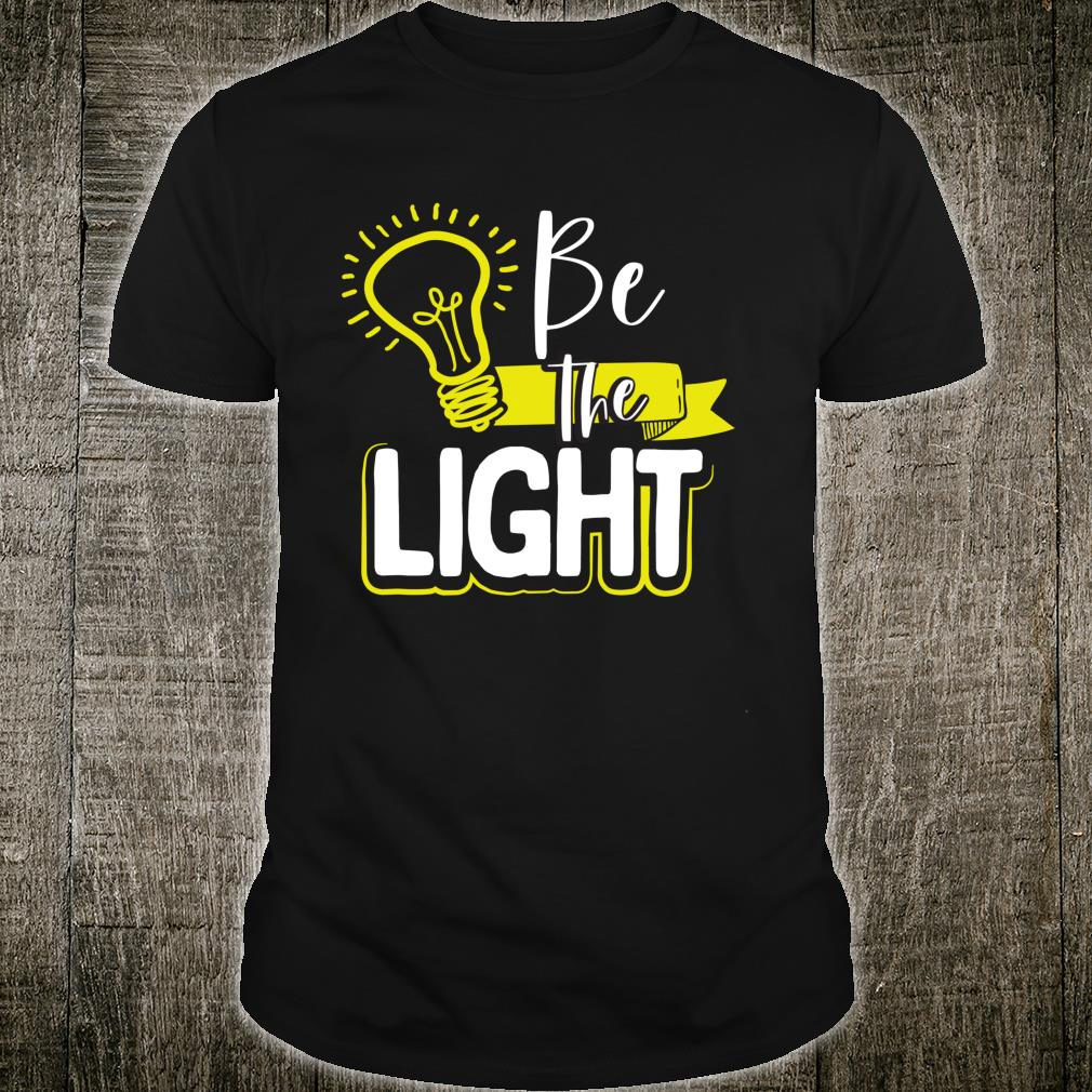 Jesus Christian for a Strong Girls Be the Light Shirt