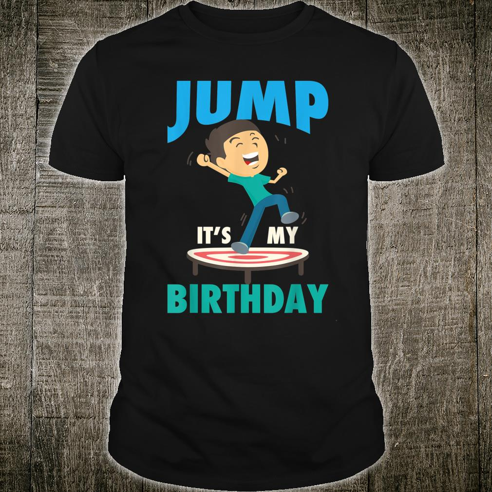 Jump It's My Birthday Cute Trampoline Birthday Shirt