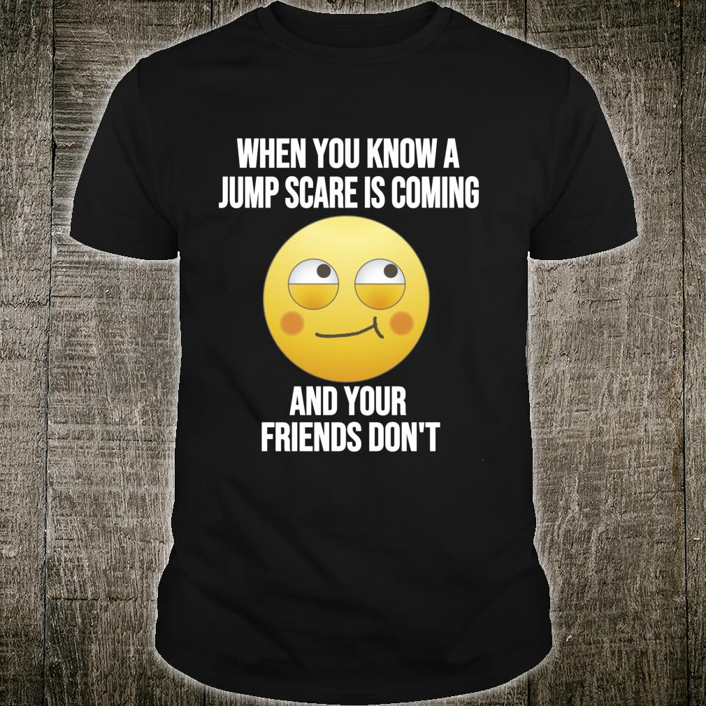 Jump Scare Meme Quote Horror Movie Reference Shirt
