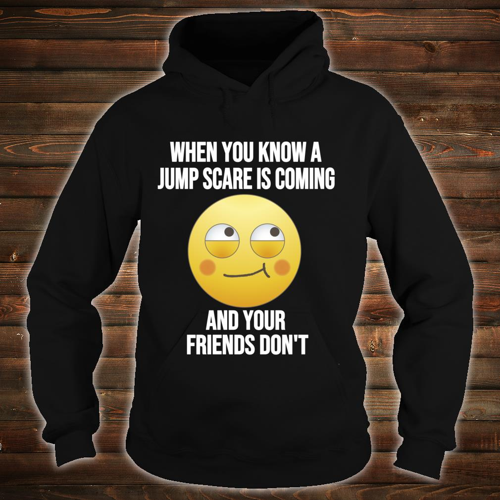 Jump Scare Meme Quote Horror Movie Reference Shirt hoodie