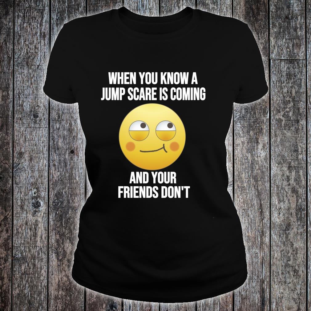 Jump Scare Meme Quote Horror Movie Reference Shirt ladies tee