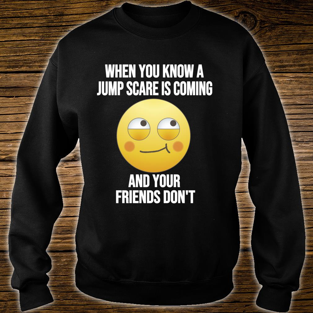 Jump Scare Meme Quote Horror Movie Reference Shirt sweater
